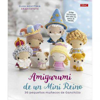 Libro Amigurumi de un Mini Reino de Olka Novytska de la editorial DRAC